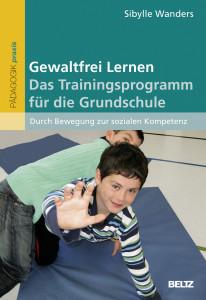 Buchtitel - Gewaltfrei Lernen. Das Trainingsprogramm inder Grundschule. Beltz Verlag 7 2013, Sibyllle Wanders
